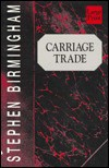 Carriage Trade - Stephen Birmingham