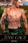 Wishing for a Highlander (Highland Wishes) - Jessi Gage