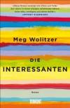 Die Interessanten: Roman - Meg Wolitzer