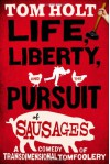 Life, Liberty, and the Pursuit of Sausages - Tom Holt