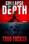 Collapse Depth - Todd Tucker