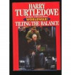 Tilting the Balance (Worldwar Series, Volume 2) - Harry Turtledove