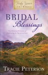 Bridal Blessings: Truly Yours 2-in-1 Romances - Two Historical Romances of Challenging the Barriers to Love - Tracie Peterson