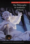 The Philosophy and Aesthetics of Music - Edward A. Lippman, Christopher Hatch