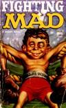 Fighting Mad - Al (ed.) Feldstein