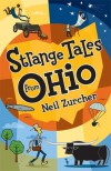 Strange Tales from Ohio: True Stories of Remarkable People, Places, and Events in Ohio History - Neil Zurcher