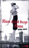 Rien N'est Trop Beau: Roman - Rona Jaffe, Jean Rosenthal