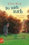 Du mich auch: Ein Rache-Roman - Ellen Berg