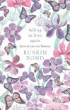 Falling in love again - Ruskin Bond