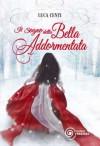 Il sogno della Bella Addormentata - Luca Centi
