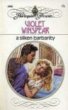 A Silken Barbarity - Violet Winspear