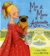 Moi & Marie Antoinette - Lynn Cullen, Amy Young, Amy L. Young