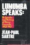 Lumumba Speaks: The Speeches and Writings of Patrice Lumumba, 1958-1961 - Patrice Lumumba, Jean-Paul Sartre