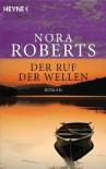 Der Ruf der Wellen. - Nora Roberts