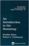 An Introduction to the Bootstrap (Chapman & Hall/CRC Monographs on Statistics & Applied Probability) - Bradley Efron, Robert J. Tibshirani