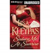 Seduce Me at Sunrise  - Lisa Kleypas, Rosalyn Landor