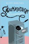 Sadomasochism for Accountants - Rosy Barnes
