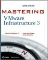 Mastering VMware Infrastructure 3 - Chris McCain