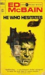 He Who Hesitates (87th Precinct #19) - Ed McBain