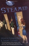 Steamed  - Jessica Conant-Park, Susan Conant