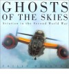 Ghosts of the Skies: Aviation in the Second World War - Philip Makanna