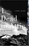 1 Dead in Attic: After Katrina - Chris Rose