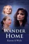 Wander Home - Karen A. Wyle