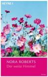 Der weite Himmel - Nora Roberts;Nina Bader