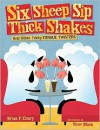 Six Sheep Sip Thick Shakes: And Other Tricky Tongue Twisters - Brian P. Cleary, Steve Mack