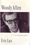 Woody Allen: A Biography - Eric Lax