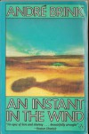 AN Instant in the Wind - Andre Brink