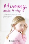 Mummy, Make It Stop - Louise Fox