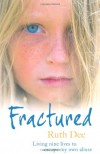 Fractured: Living Nine Lives to Escape My Own Abuse - Ruth Dee