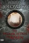 Das Vermächtnis des Bösen - Philip Jolowicz