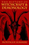 The History of Witchcraft and Demonology - Montague Summers