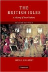 The British Isles: A History of Four Nations - Hugh Kearney