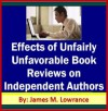 Effects of Unfairly Unfavorable Book Reviews on Independent Authors - James M. Lowrance