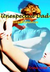Unexpected Dad: Gay Romance - Trina Solet