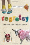Regretsy: The World's Oddest, Most Ridiculous, and Most Disturbing Crafts - April Winchell
