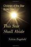 This Star Shall Abide - Sylvia Engdahl