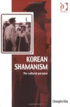 Korean Shamanism: The Cultural Paradox (Vitality of Indigenous Religions Series) (Vitality of Indigenous Religions Series) - Chongho Kim