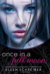 Once in a Full Moon - Ellen Schreiber