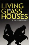 Living in Glass Houses - Zoe McKnight