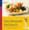 Das Almased Kochbuch - Andrea Stensitzky-Thielemans