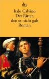 Der Ritter, den es nicht gab - Italo Calvino, Oswalt von Nostitz
