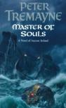Master of Souls (Sister Fidelma, #16) - Peter Tremayne