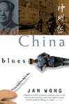 Red China Blues: My Long March From Mao to Now - Jan Wong