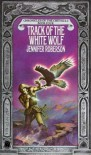 Track of the White Wolf - Jennifer Roberson