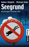 Seegrund: Kluftingers dritter Fall - Volker Klüpfel,  Michael Kobr