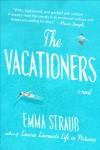 The Vacationers: A Novel - Emma Straub